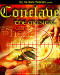 Kiss the Giraffe Productions - Production History - Conclave: The Musical