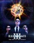 Kiss the Giraffe Productions - Production History - Illuminati 3: The End of the World (2012)